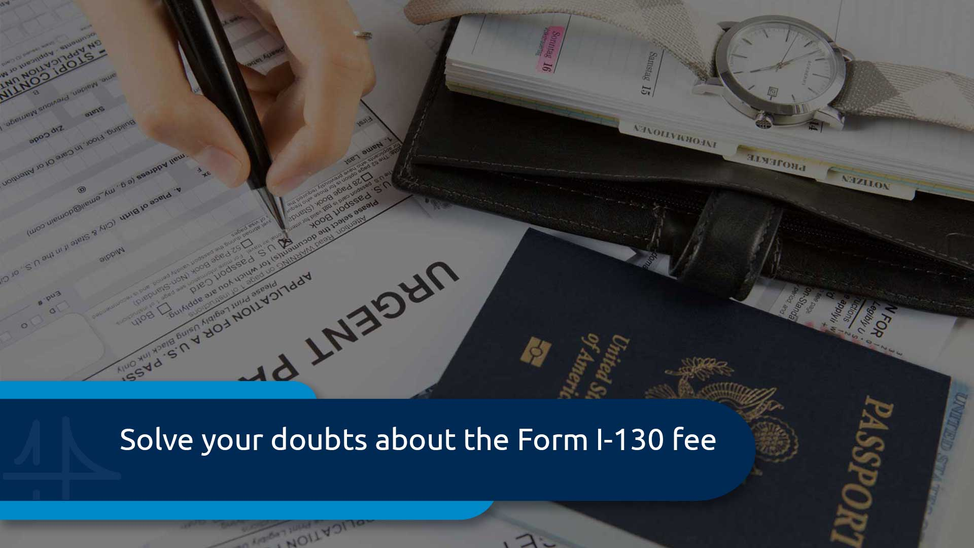 What is the form I-130 Fee?